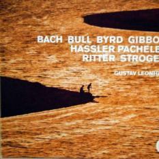 HARPSICHORD MUSIC BY BYRD, GIBBONS, BULL, PACHELBEL, RITTER, BACH